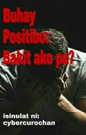 Buhay Positibo: Bakit ako pa? by cybercurochan