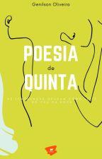 POESIA DE QUINTA - Bateu forte. by genilsonOLV
