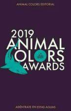 ANIMAL COLORS AWARDS 2019 [En Proceso De La Segunda Fase]  by animalcolors