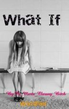 What If by racquelperiabras