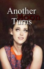 Another Moon Turns- A Twilight Fanfiction by shipsandboysandbooks