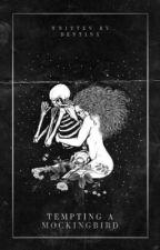 𝐓𝐄𝐌𝐏𝐓𝐈𝐍𝐆 𝐀 𝐌𝐎𝐂𝐊𝐈𝐍𝐆𝐁𝐈𝐑𝐃 ( 𝐠𝐚𝐦𝐞 𝐨𝐟 𝐭𝐡𝐫𝐨𝐧𝐞𝐬 ) by indirys