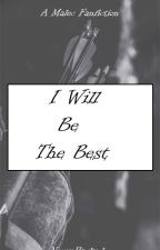 I Will Be The Best (malec fanfiction) by NerveRacked