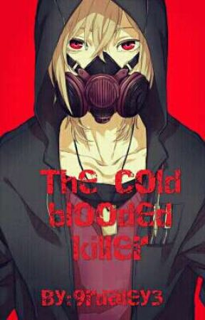 The Cold blooded killer:Tokyo Ghoul Re:Male reader insert