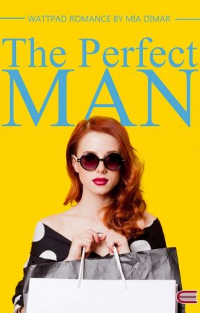 The Perfect Man [END] by miadimar