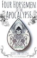 Four Horsemen of the Apocalypse {Book One: Death} (Noctis x Reader) by CelestialShadowWolf