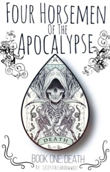 Four Horsemen of the Apocalypse {Book One: Death}(Noctis x Reader)