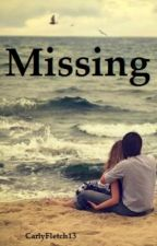 Missing (Sequel to All Grown Up) by CarlyFletch13
