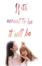 If its meant to be, it will be (A Jenlisa Fanfic) by _kimlisa1128