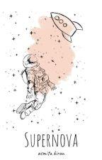 Supernova [#Wattys2019] by Asmita1404