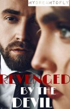 REVENGED BY THE DEVIL [18+] by mydreamtofly