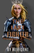 The Last Fighter by Mliefcient