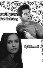 Messed up love-Stiles Stilinski Story by blairmccall