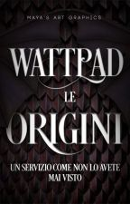 Wattpad - Le Origini by SlyCooper17