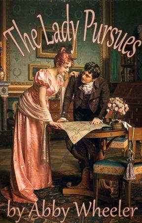 The Lady Pursues (Alternate Mature Chapters) by AbbyWheelerRomance