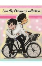 Love By Chance~a collection by Yukichi69
