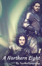 A Northern Light - A Game of Thrones Fanfiction (x reader) by TeaAndSympathy