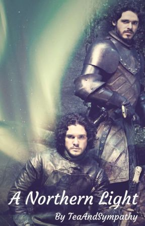 A Northern Light - A Game of Thrones Fanfiction (x reader