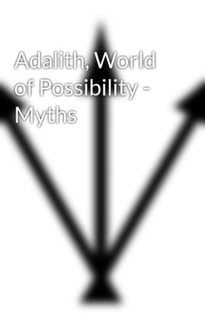 Adalith, World of Possibility - Myths by clemcheycreations