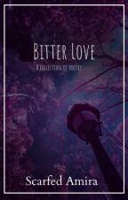 Bitter Love by ScarfedAmira
