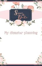 My disaster planning by BiancaB300
