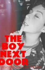 The Boy Next Door *Editing* by Shania_Kelly_19