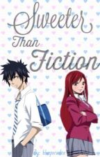 Sweeter Than Fiction (MOVED) by flauhedwriter