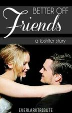 Better Off Friends | Joshifer by everlarktribute
