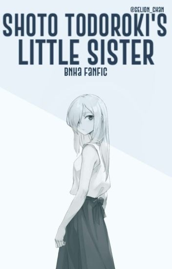 Shouto Todoroki's Little Sister [My Hero Academia Fanfic