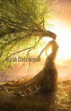 Hijrah Cinta Aisyah (Tamat) by RirinPutriAbdullah