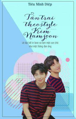 Đọc truyện Tán trai theo style Kim Namjoon.