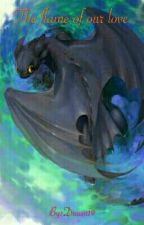 The Flame of our love (Ikemen revolution x Httyd OC) by Duusu19