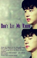 Don't let Me Know by Ayz_Hime