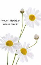 Neuer Nachbar, neues Glück? by Jenesaispas15