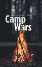 Camp Wars by loser_loser_loser