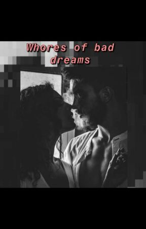 Whores Of Bad Dreams by Randomthingslover