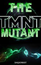 The Mutant TMNT X Reader by BTSuper1