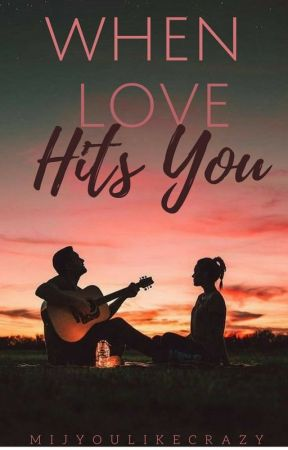 When Love Hits You by mijyoulikecrazy