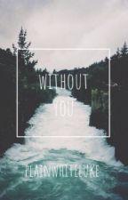without you - l.h by plainwhiteluke