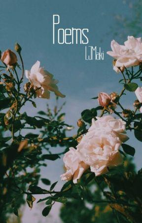 Poems ✔ by LJMaki