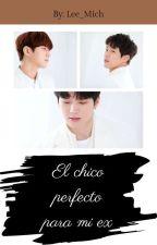 El chico perfecto para mi ex [WooYeol/MyungYeol] by MichelleVidalAlcudia