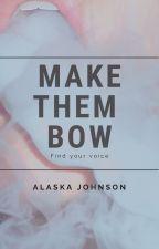 Make Them Bow by AlaskaJohnson99