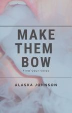 Make Them Bow by AlaskaJohnson99