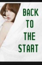 Back To The Start *Short Story* by SugarMoon