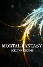 Mortal Fantasy by icelynnarcanis21