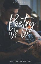 Poetry Of Us (In Progress) by MmTt11