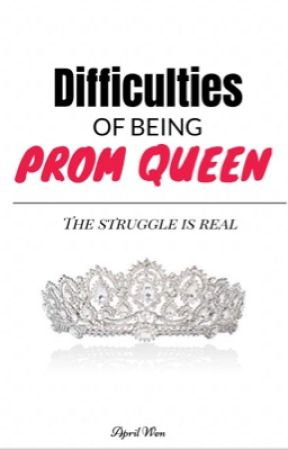 The Difficulties of Being Prom Queen by Frixionpens