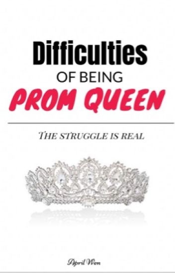 The Difficulties of Being Prom Queen