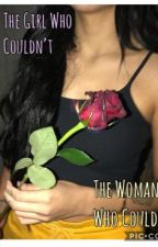 The Girl Who Couldn't , The Woman Who Could by moonlightstars14