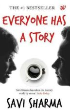 Everyone has a story by SAVI SHARMA(On Hold) (Update ASAP) by indianreader19
